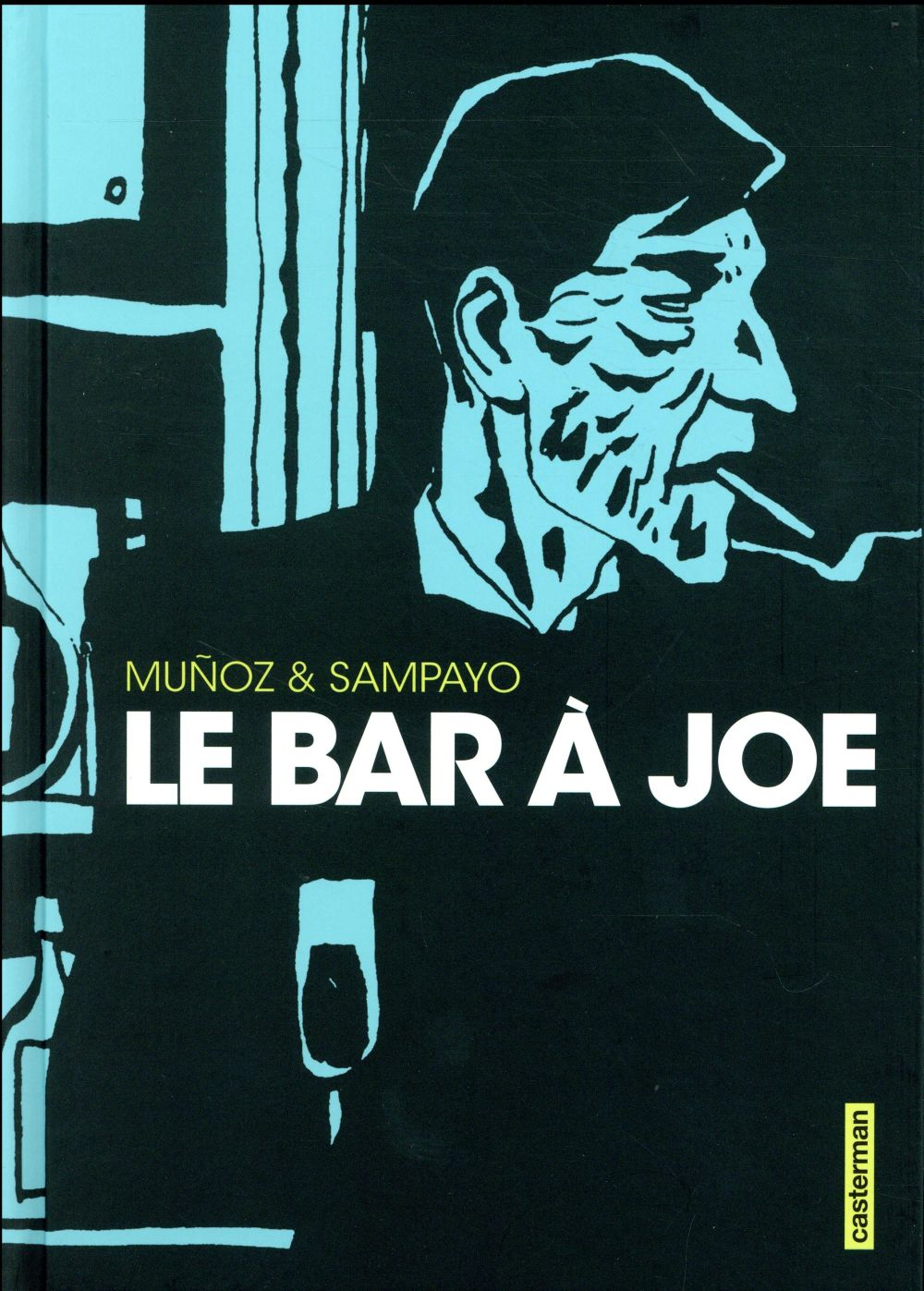 Le bar à Joe Munoz José Casterman